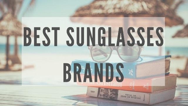 Best Sunglasses Brands