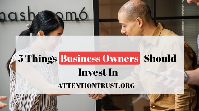 5 Things Business Owners Should Invest In