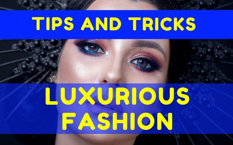 Luxurious Fashion