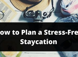 How to Plan a Stress-Free Staycation