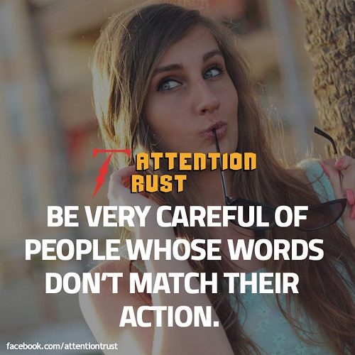 Be Very Careful of Peoples Whose Words Don't Match Their Action - Inspirational Quotes