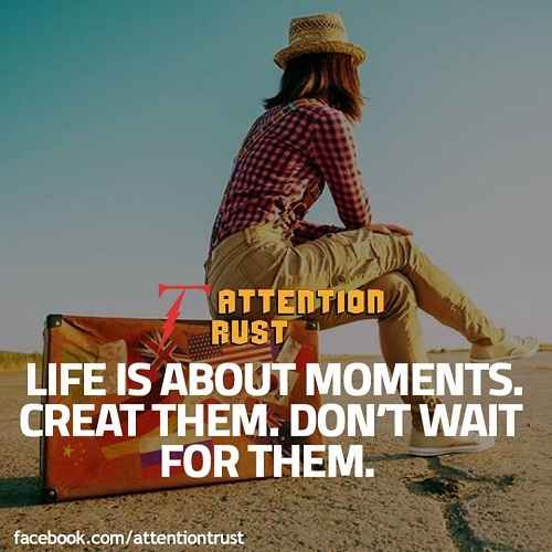 Life is About Moments - Motivational Quotes