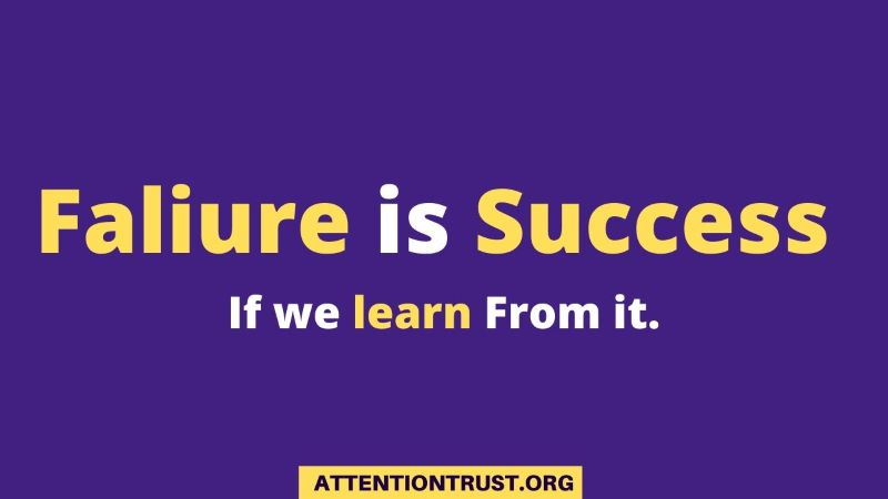 Faiure is success if we learn from it