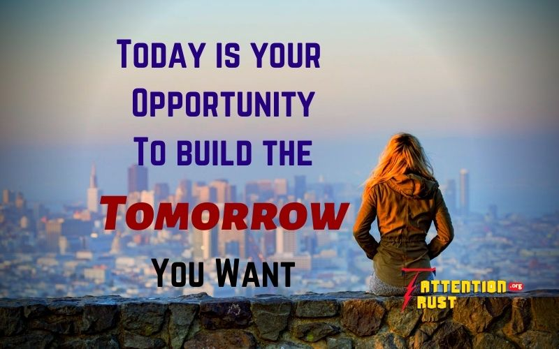 Today is your opportunity