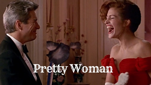 Pretty Woman - Hollywood Romantic Movies