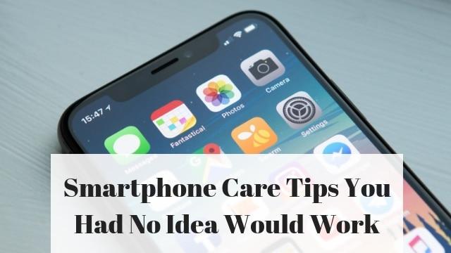 Smartphone Care Tips