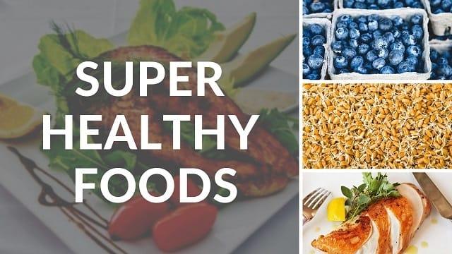 Super Healthy Foods