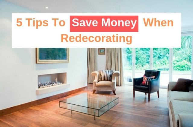 5 Tips To Save Money When Redecorating - Attention Trust