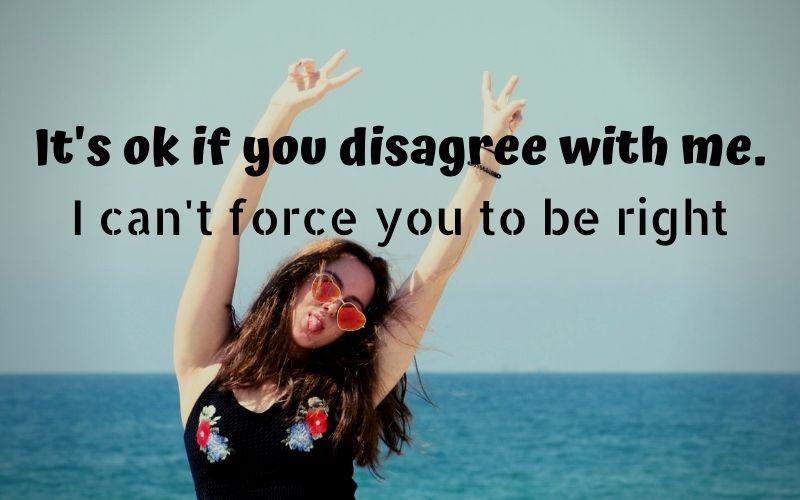 Its ok if you disagree