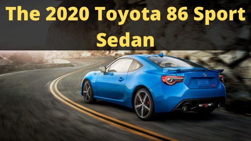The 2020 Toyota 86 Sports Sedan