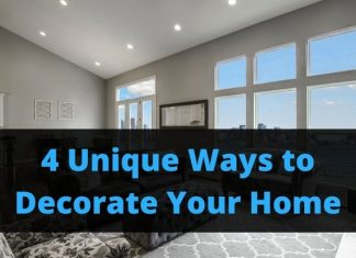 4 Unique Ways to Decorate Your Home