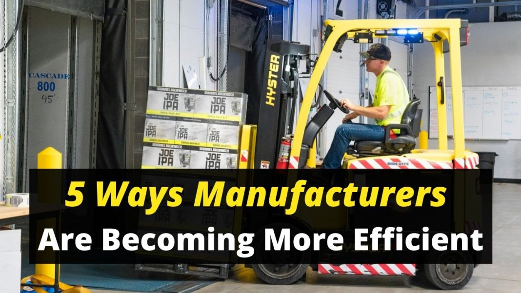 5 Ways Manufacturers Are Becoming More Efficient