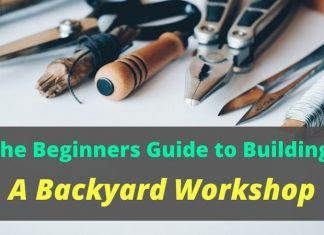 The beginners guide to building a backyard workshop