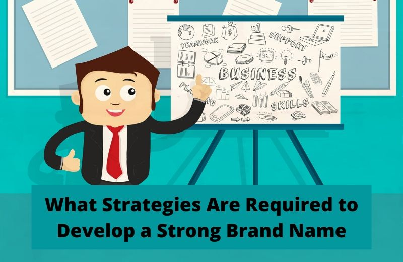 Develop a Strong Brand Name