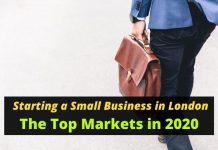 Starting a Small Business in London - The Top Markets in 2020
