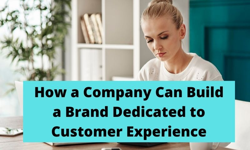 Brand Dedicated Customer Experience
