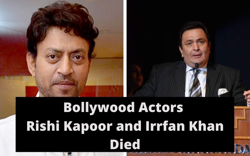 Bollywood Actors Rishi Kapoor and Irrfan Khan Died