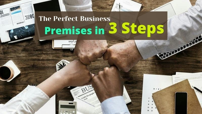 The Perfect Business Premises in 3 StepsThe Perfect Business Premises in 3 Steps