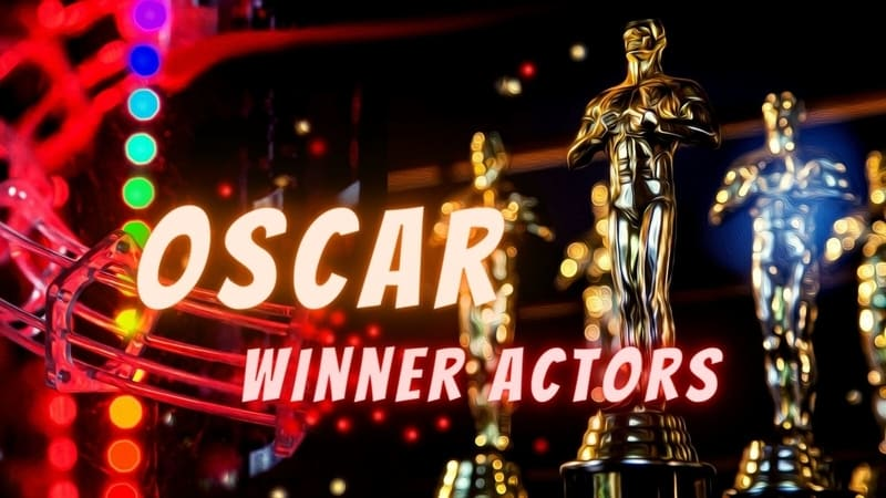 List of Oscar Winner Actors