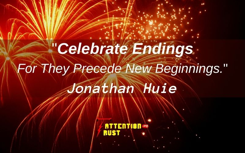 Celebrate endings—for they precede new beginnings