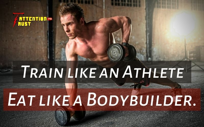 Train like an Athlete, Eat like a Bodybuilder