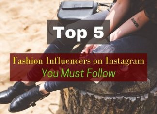Top 5 Fashion Influencers on Instagram You Must Follow