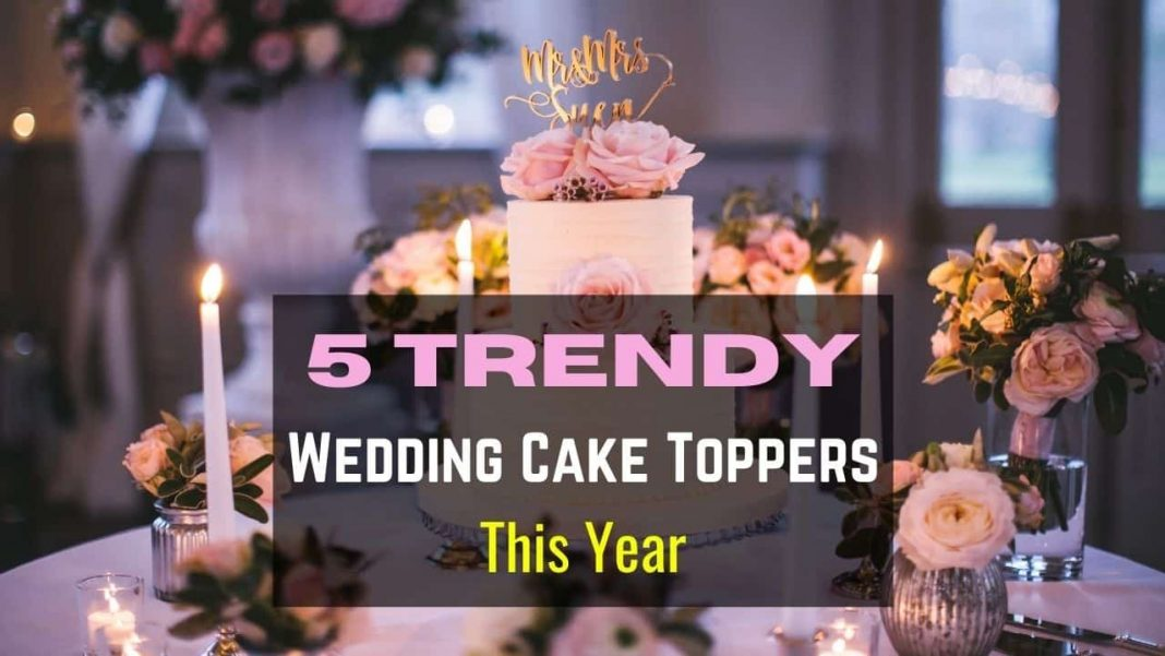Trendy Wedding Cake Toppers
